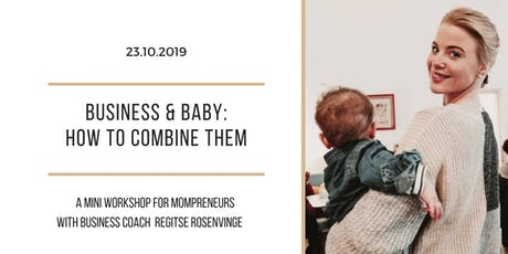 Business & Baby: how to combine them tickets