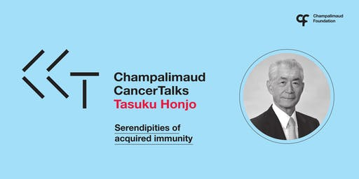 "Champalimaud Cancer Talks - ""Serendipities of Acquired Immunity"" - Dr. Tasuku Honjo"