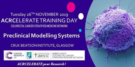 ACRCelerate Training Day - Preclinical Modelling Sysytems tickets