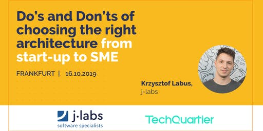 Do's and Don'ts of choosing the right architecture from start-up to SME