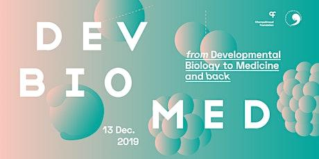 DevBioMed Symposium – From Developmental Biology to Medicine and Back bilhetes