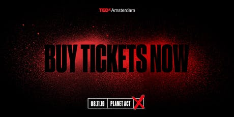 TEDxAmsterdam 2019: Planet Act tickets