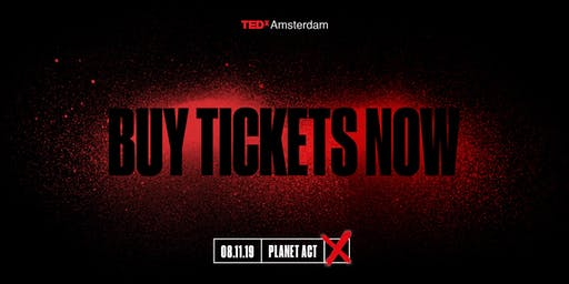 TEDxAmsterdam 2019: Planet Act