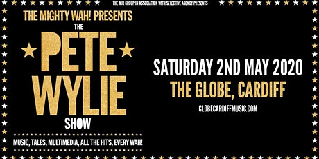 The Mighty Wah! Presents The Pete Wylie Show (The Globe, Cardiff) tickets