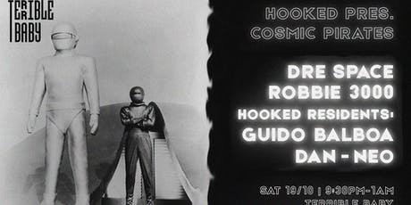 Hooked Pres. Cosmic Pirates vol. 3 w/ Robbie 3000 & Dre Space tickets