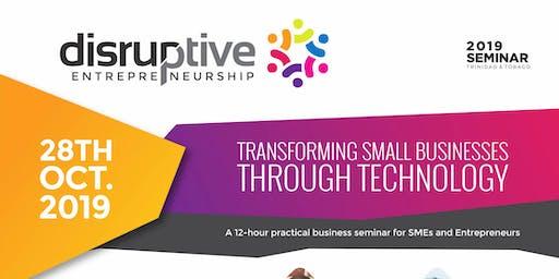 Disruptive Entrepreneurship Business Seminar 2019 - Trinidad & Tobago