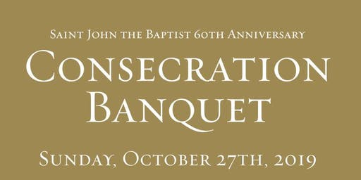 60th Anniversary & Consecration Banquet Celebration