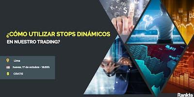 ¿Cómo utilizar stops dinámicos en nuestro trading?
