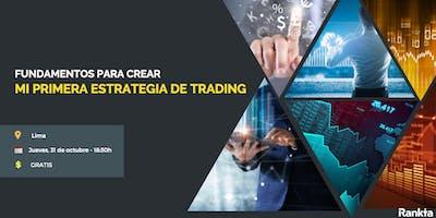Fundamentos para crear mi primera estrategia de trading