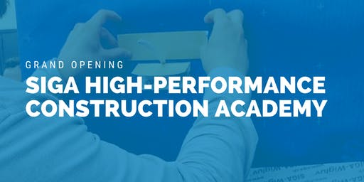 Grand Opening - SIGA High Performance Construction Academy