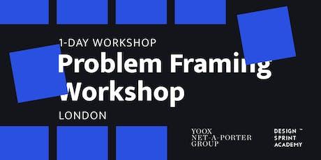 Problem Framing Workshop - London tickets
