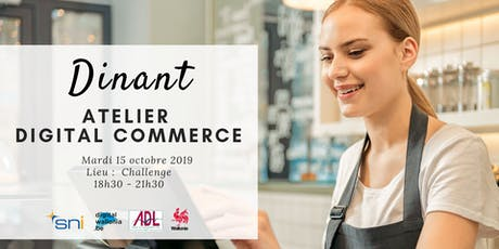 Dinant | Atelier Digital Commerce billets