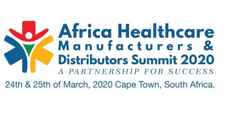 Africa Healthcare Manufacturers and Distributors Summit 2020 tickets