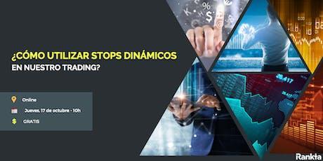 [ONLINE] ¿Cómo utilizar stops dinámicos en nuestro trading? entradas