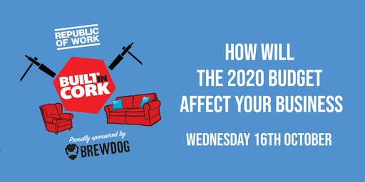 BUILTINCORK: How Will The 2020 Budget Affect Your Business