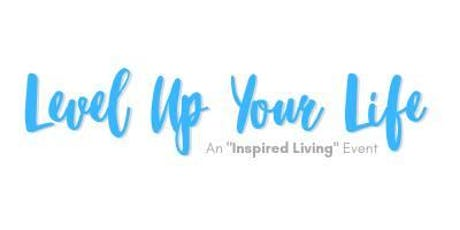 Level Up Your Life tickets