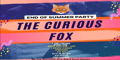 The Curious Fox - END OF SUMMER PARTY