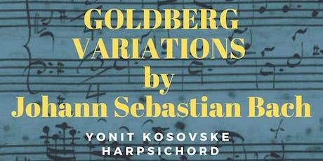 Saturday Night Concert: Goldberg Variations. Yonit Kosovske, Harpsichord tickets