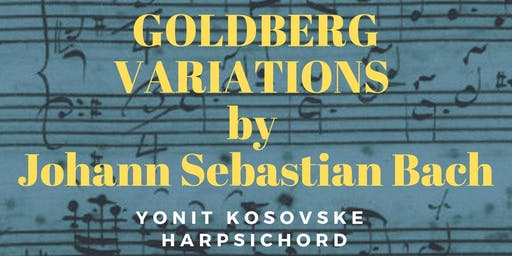 Saturday Night Concert: Goldberg Variations. Yonit Kosovske, Harpsichord