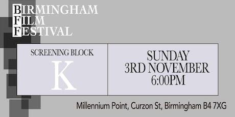 BIRMINGHAM FILM FESTIVAL - Screening Block K tickets