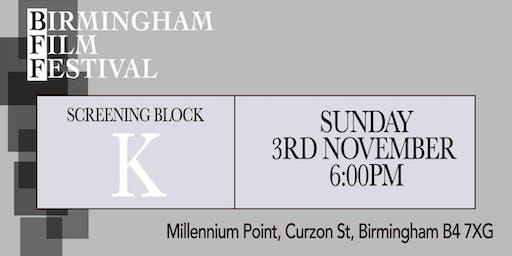 BIRMINGHAM FILM FESTIVAL - Screening Block K