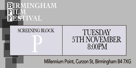 BIRMINGHAM FILM FESTIVAL - Screening Block P tickets