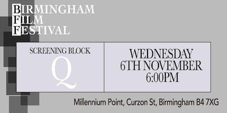 BIRMINGHAM FILM FESTIVAL - Screening Block Q tickets