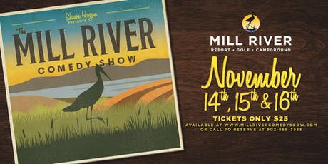 Mill River Comedy Show 2019! tickets