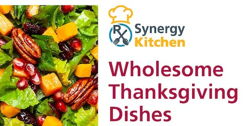 Wholesome Thanksgiving Dishes!