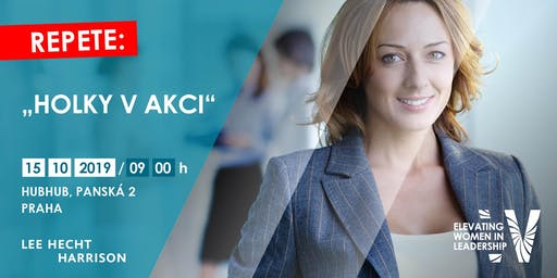 """HOLKY V AKCI"" REPETE by LHH Prague  Elevating Women In Leadership ""Prolog"""