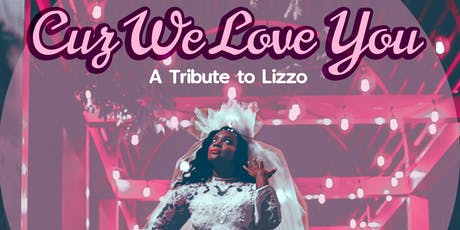 Cuz We Love You: A Tribute To Lizzo tickets