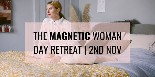 THE MAGNETIC WOMAN DAY RETREAT