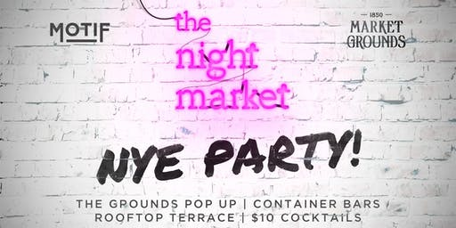 The Night Market // NYE Party