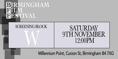 BIRMINGHAM FILM FESTIVAL - Screening Block W