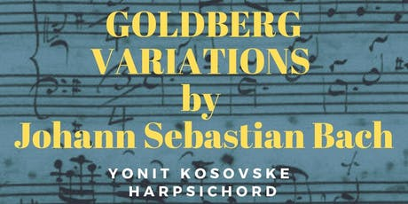 Sunday Matinée Concert: Goldberg Variations. Yonit Kosovske, Harpsichord tickets