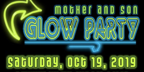 2019 Mother and Son Glow Party - October 19, 2019 tickets