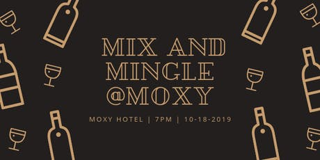 Mix And Mingle @Moxy tickets