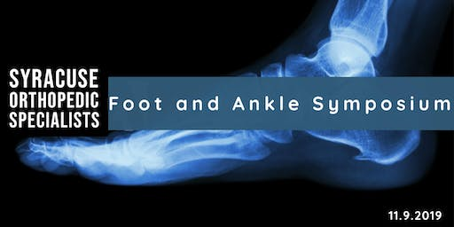 Syracuse Orthopedic Specialists Foot and Ankle Symposium