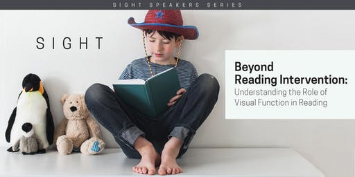 SIGHT Speakers Series, No. 1: The Role of Visual Function in Reading