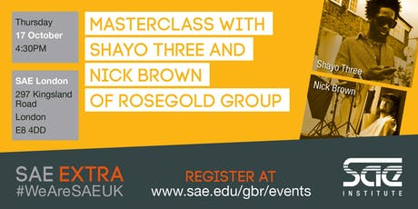 SAE Extra (LDN): Filmmaking Masterclass with Shayo Three and Nick Brown of Rosegold Group tickets