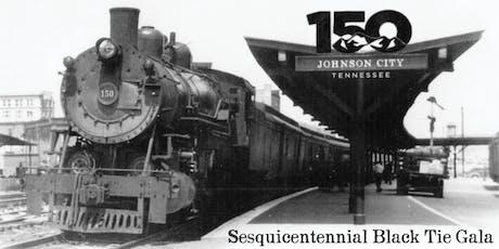 Johnson City's Sesquicentennial Black Tie Gala tickets