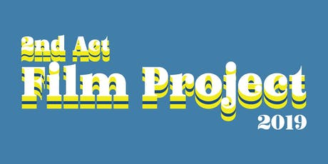2nd Act Film Project 2019 Presented by Jasper Project tickets