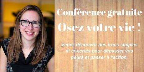 Conférence - Osez votre vie ! billets