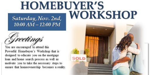 Free Home Buyer Workshop - Now Is The Time To Purchase A Home!!!