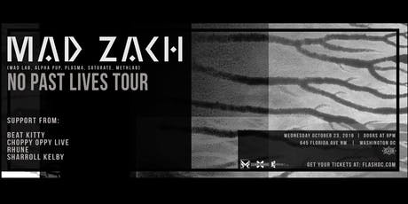 Closed Sessions X The Gradient Perspective Present: Mad Zach at Flash tickets
