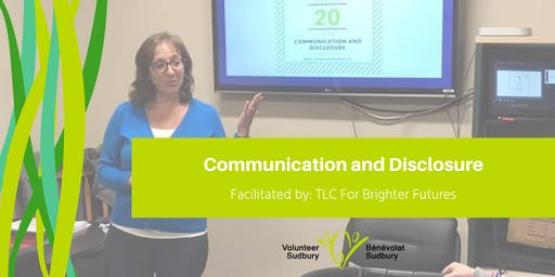 Communication and Disclosure: For Volunteers!