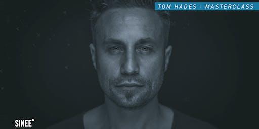 Tom Hades - Masterclass