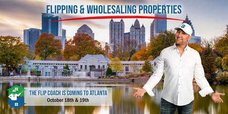 The Flip Coach Comes To Atlanta! Learn How To Wholesale in 2019! tickets
