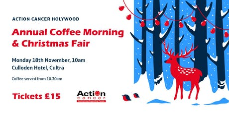 Action Cancer Holywood Annual Coffee Morning & Christmas Fair tickets