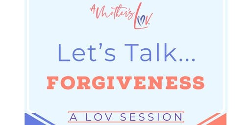 LOV SESSION : Let's Talk... FORGIVENESS